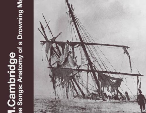 Mark McCambridge Sea Songs: Anatomy of a Drowning Man
