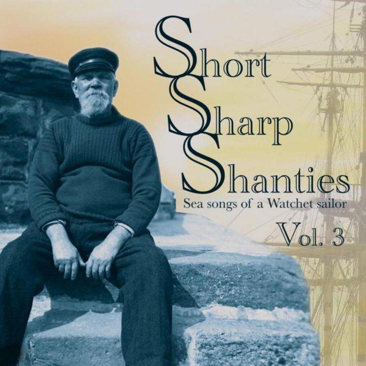 Short Sharp Shanties vol 3